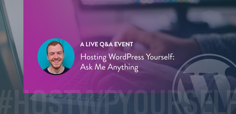 Hosting WordPress Yourself live blog