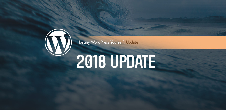 Hosting WordPress Yourself 2018 update