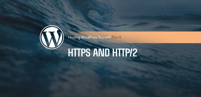 Hosting WordPress Yourself Part 6