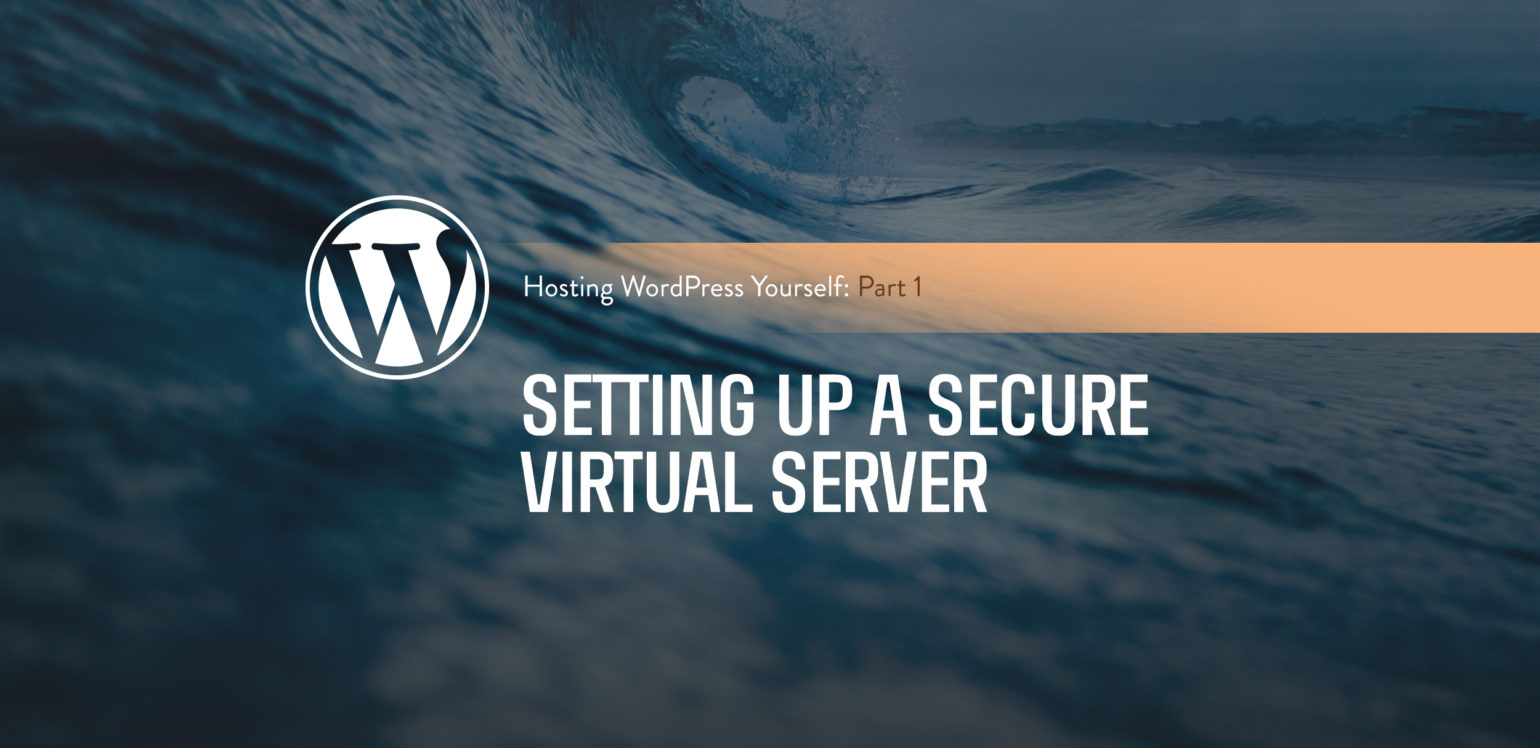 Host WordPress Yourself Part 1