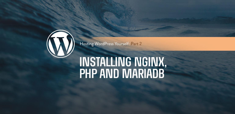 Hosting WordPress Yourself Part 2