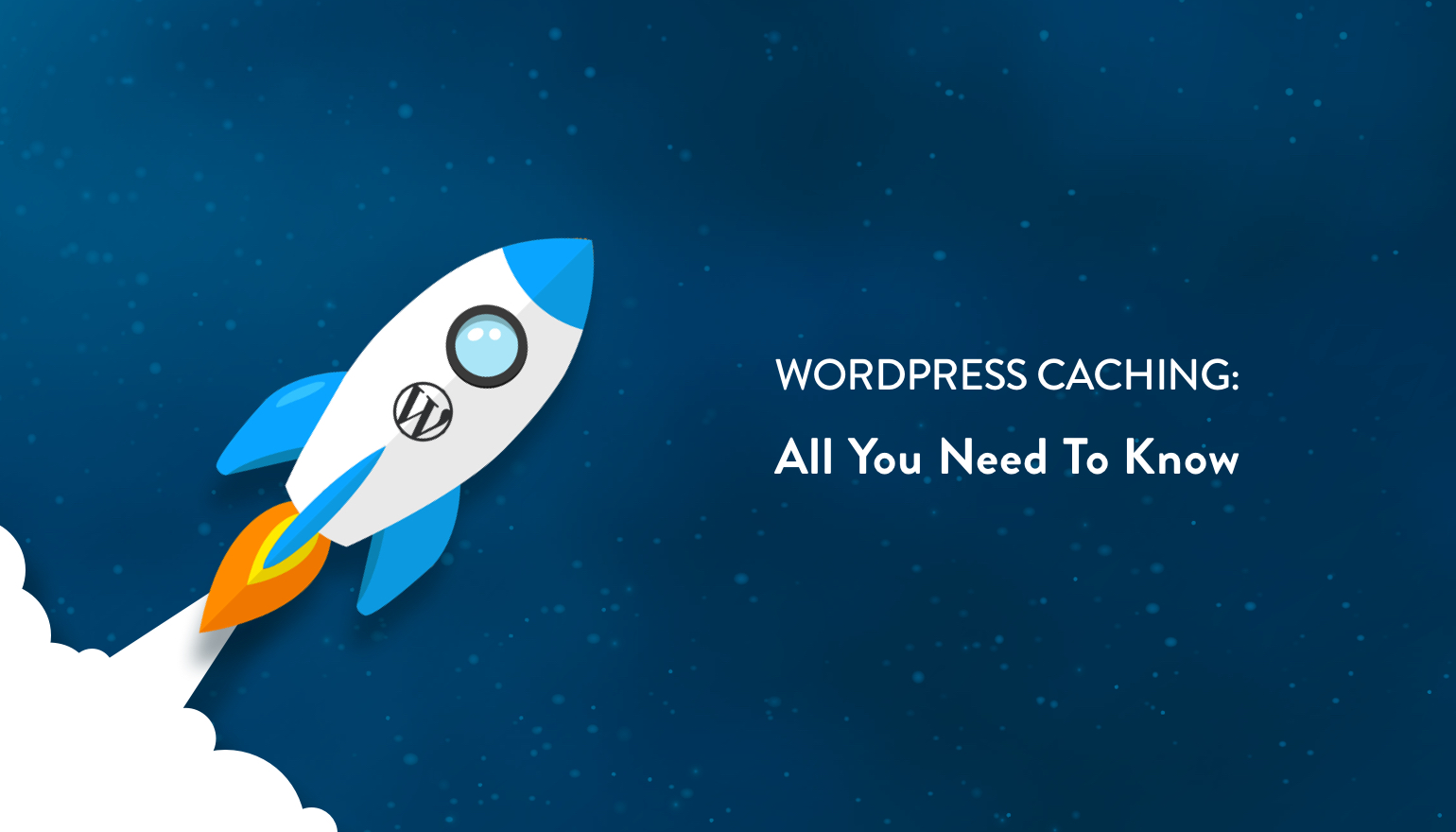 WordPress Caching - All you need to know