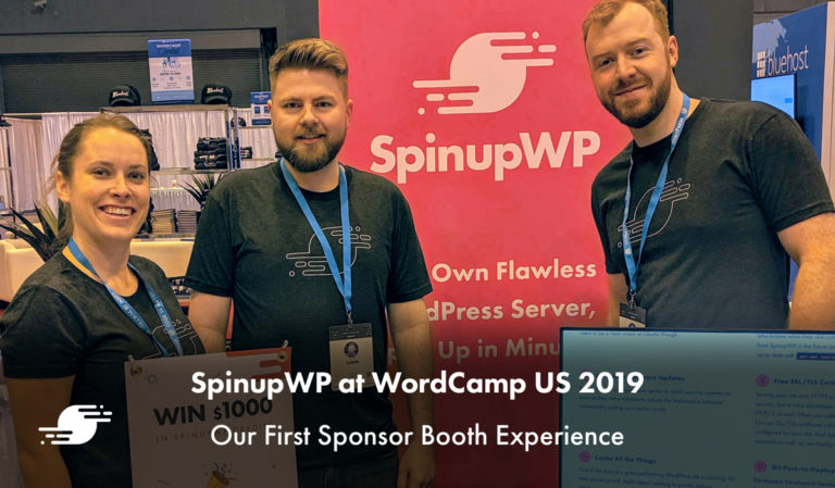 "SpinupWP at WordCamp US 2019: Our First Sponsor Booth<span class=""no-widows""> </span>Experience"