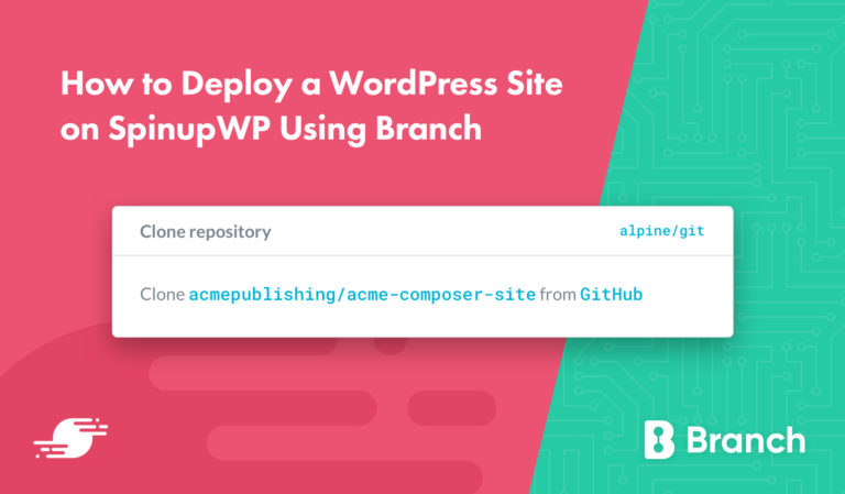 How to Deploy a WordPress Site on SpinupWP Using Branch